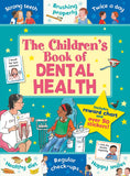 The Childrens Book of Dental Health