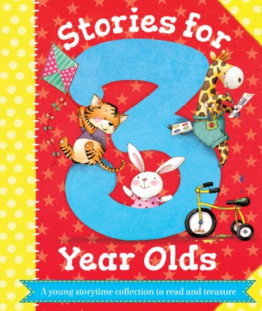 Stories for 3 Year Olds - A young storytime collection to read and treasure
