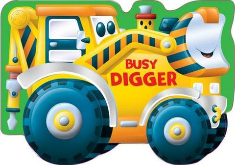 Busy Digger Shaped Vehicle Board Book