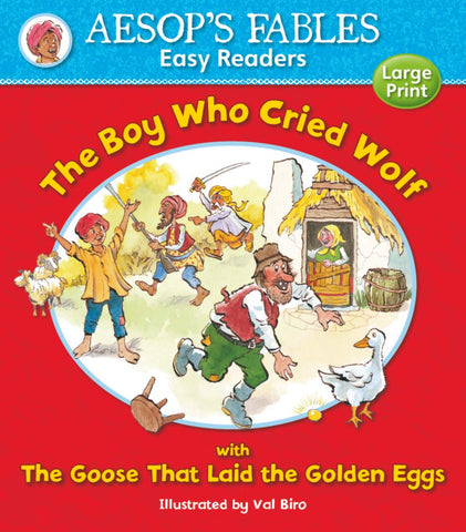 Aesops Fables The boy who cried Wolf with The Goose That Laid The Golden Egg