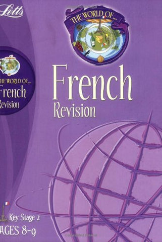 Letts World Of French Revision KS 2 Ages 8-9
