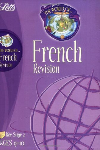 Letts World Of French Revision KS 2 Ages 9-10