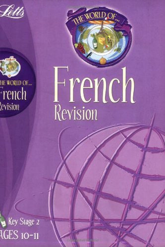 Letts World Of French Revision KS 2 Ages 10-11