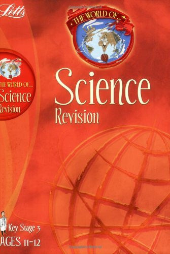 Letts World Of Science Revision KS 3 Ages 11-12