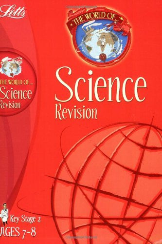 Letts World Of Science Revision KS 2 Ages 7-8