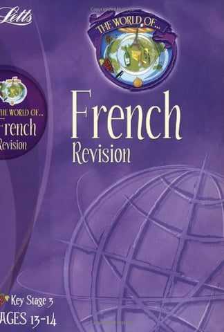 Letts World Of French Revision KS 3 Ages 13-14