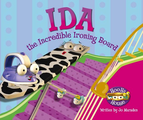 Hoo Ha House : Ida The Incredible Ironing Board
