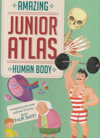 Amazing Junior Atlas Human Body