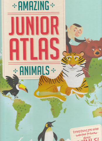 Amazing Junior Atlas Animals