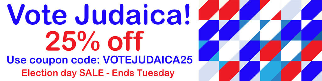 Vote Judaica ! 2016 Election day SALE - 25% all shop