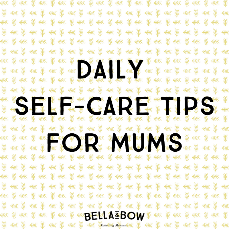 Daily self-care tips for mums