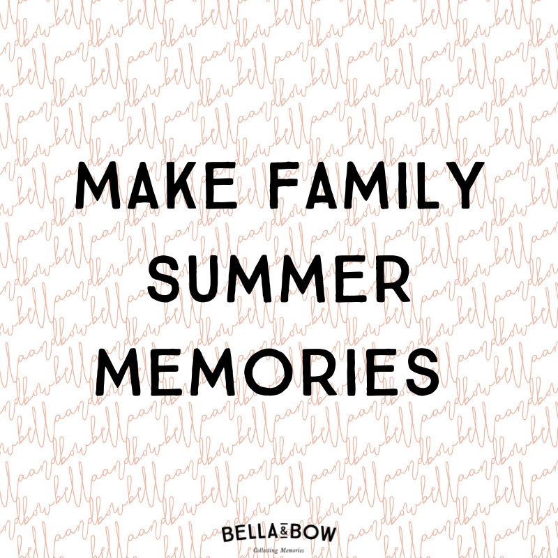 Make Family Summer Memories