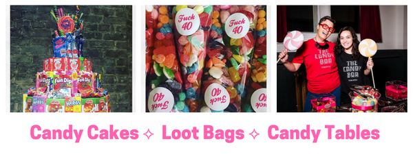 Candy Cakes ⟡  Loot Bags ⟡  Candy Tables