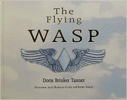 The Flying WASP Book by Doris Brinker Tanner - CAF Gift Shop