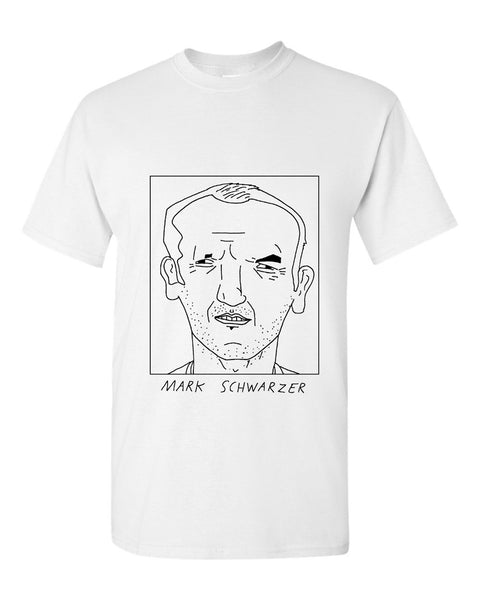 Badly Drawn Mark Schwarzer T-shirt