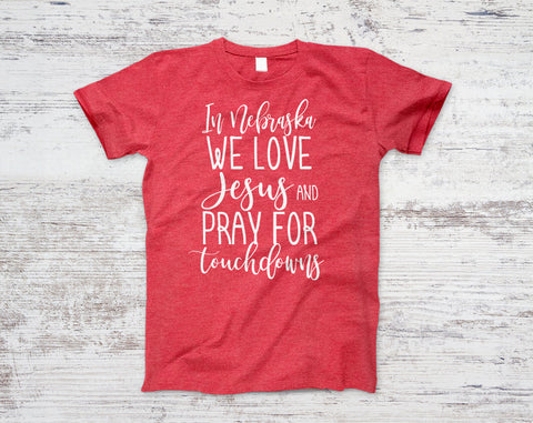 Nebraska Pray for Touchdowns - Oh Deer Boutique