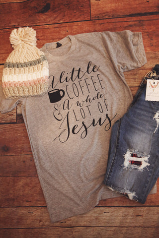 A Little Coffee A Whole Lot Of Jesus - Oh Deer Boutique