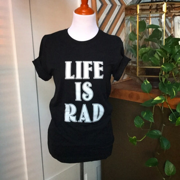 Life is Rad - Oh Deer Boutique