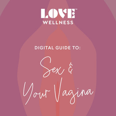 Special Offer Love Wellness Guide to Sex & Your Vagina