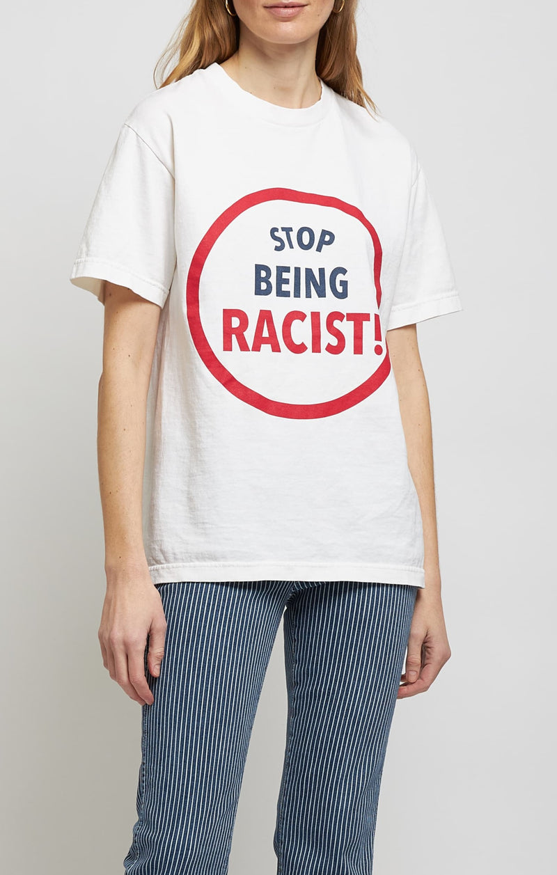 T-Shirt Stop Being Racist in WeißGallery Dept. - Anita Hass
