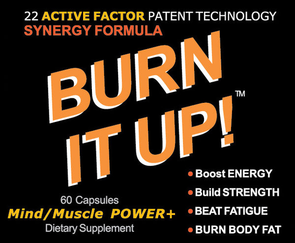 BURN IT UP! - Strongest Ever, Now Shipping! (Special Offer)