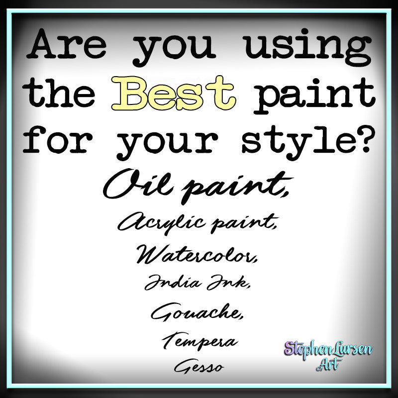 Are you using the best paint for your style?