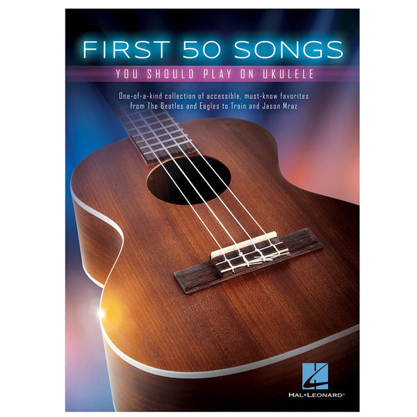 Hal Leonard First 50 Songs You Should Play on Ukulele Book