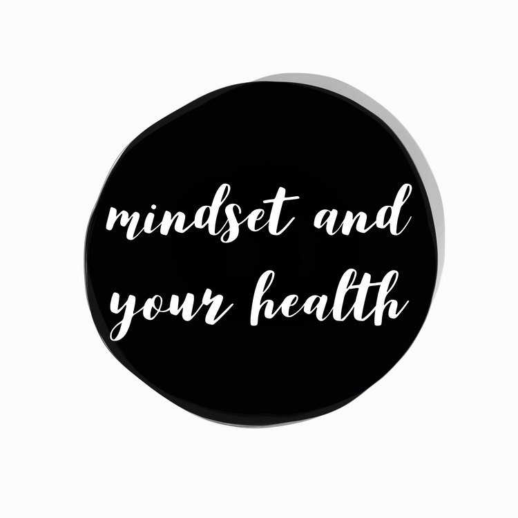 Mindset and Your Health!!