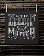 Let It Count, Make It Matter