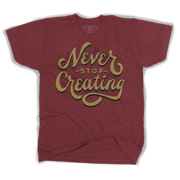 Never Stop Creating Tee
