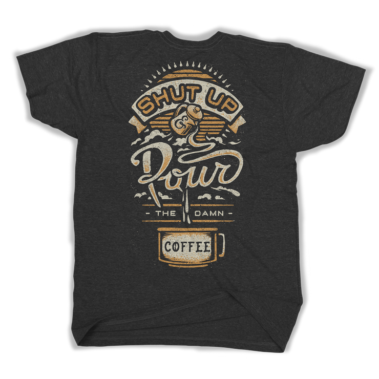 Shut Up & Pour Tee