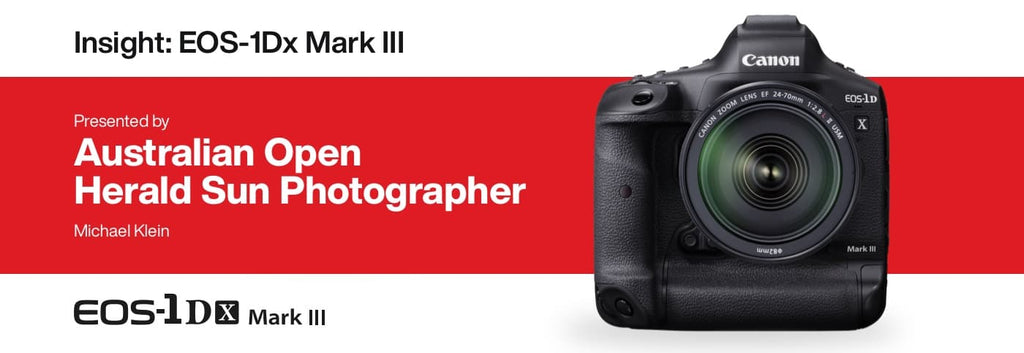 Canon EOS 1DX Mark III Specs/Benefits & Reflections Of Pro Photographer @ Australian Open Jan 2020