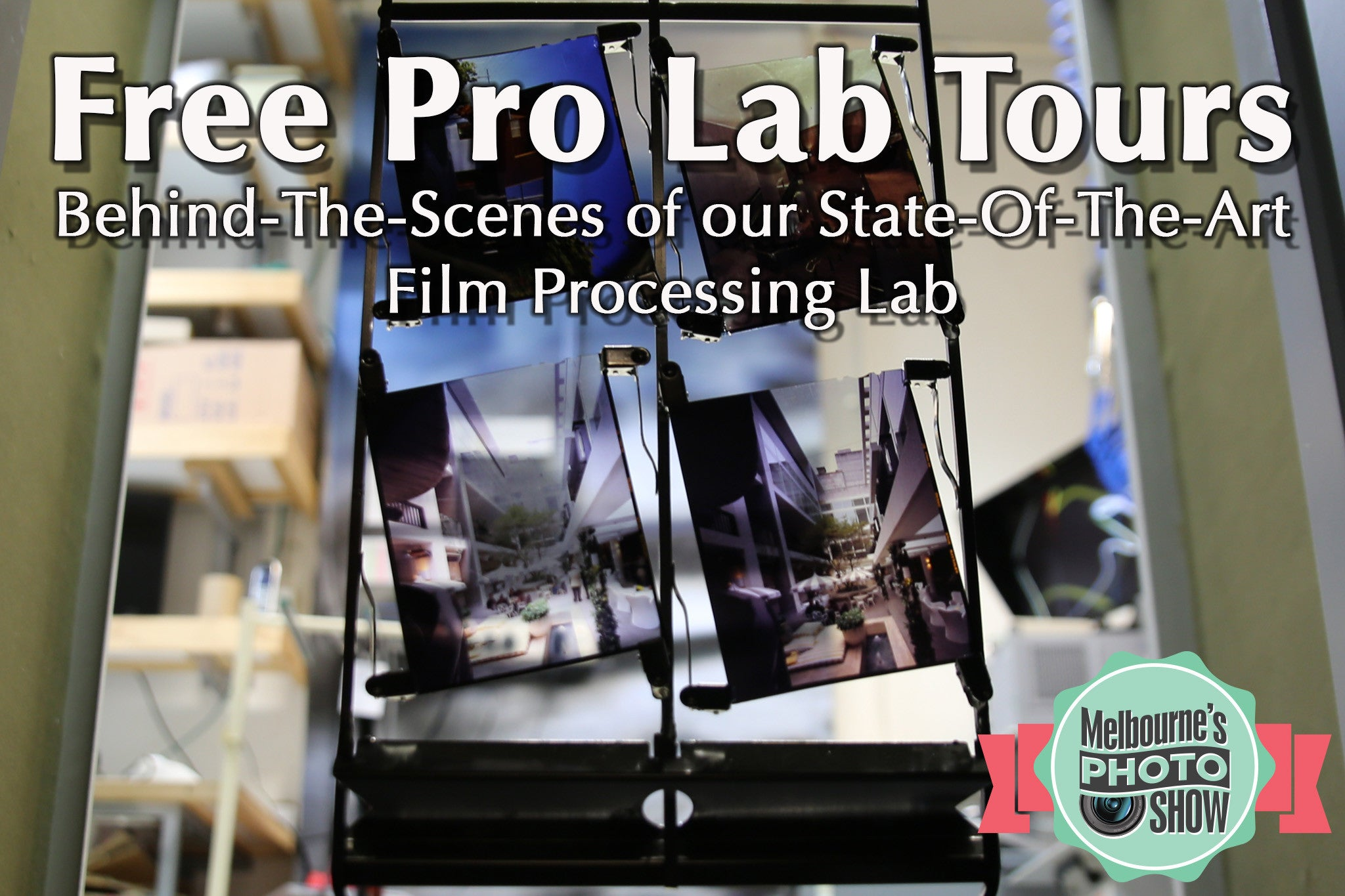 Free Pro Lab Tours - Behind-The-Scenes of our State-Of-The-Art Film Processing Lab - 2 Tours - 1pm & 2:30pm - Sat. 8th April  - Limited Numbers