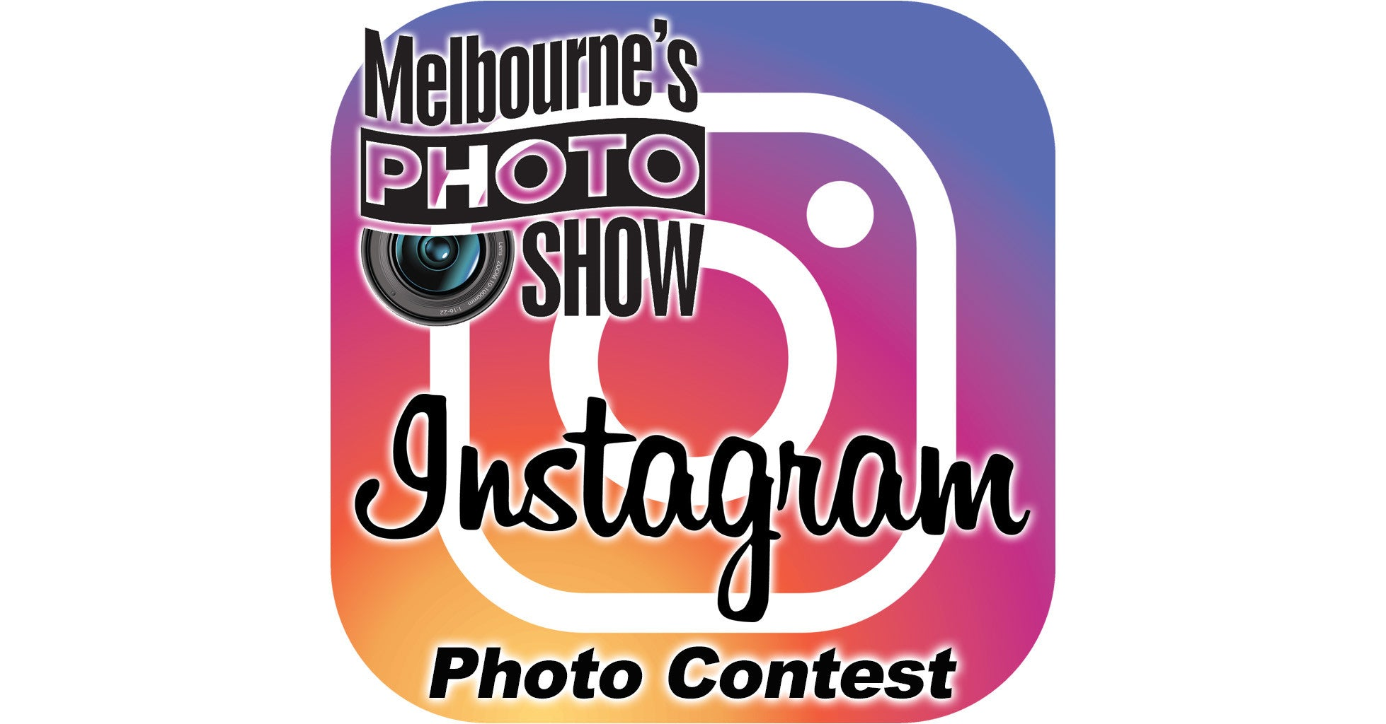 Instagram Photo Contest - Sat. 19th November at Melbourne's Photo Show