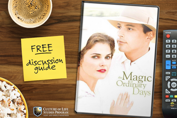 Movie Discussion Guide: The Magic of Ordinary Days (Digital Download)