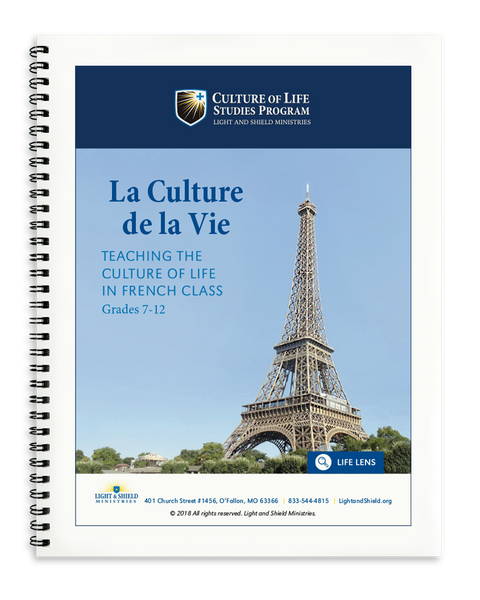 La Culture de la Vie: Teaching the Culture of Life in French Class (Printed Version)
