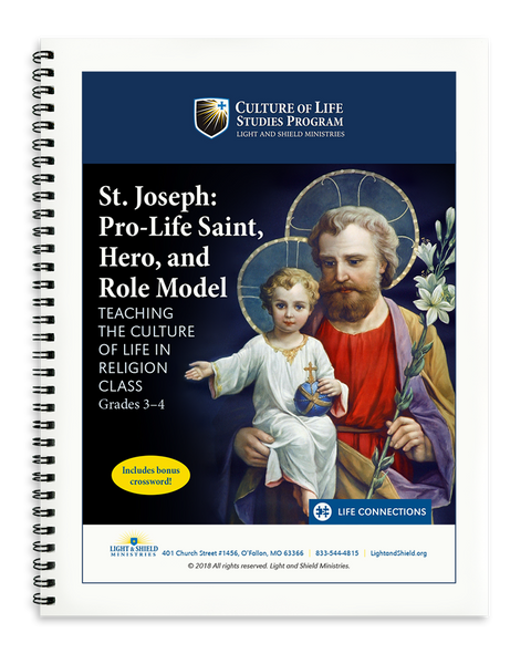 St. Joseph: Pro-Life Saint, Hero, and Role Model (Printed Version)