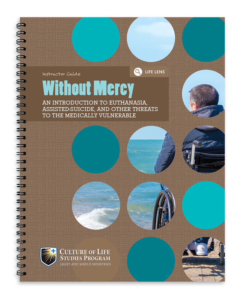 Without Mercy: An Introduction to Euthanasia, Assisted Suicide, and Other Threats to the Medically Vulnerable