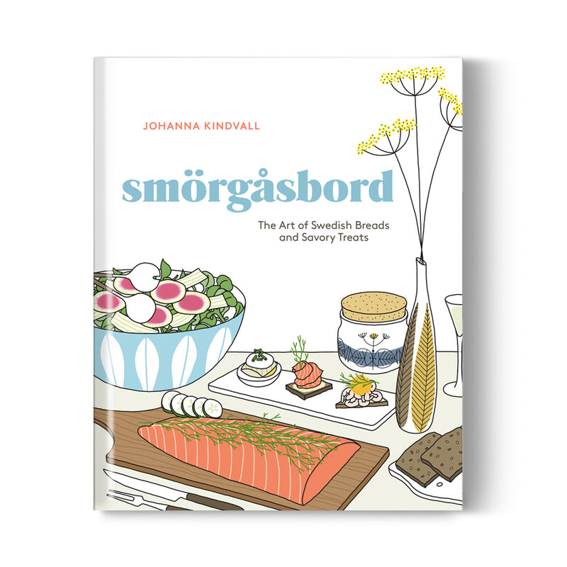 Smörgȧsbord: The Art of Swedish Breads and Savory Treats by Johanna Kindvall