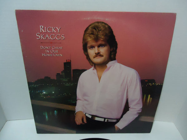 Ricky Skaggs ‎– Don't Cheat In Our Hometown