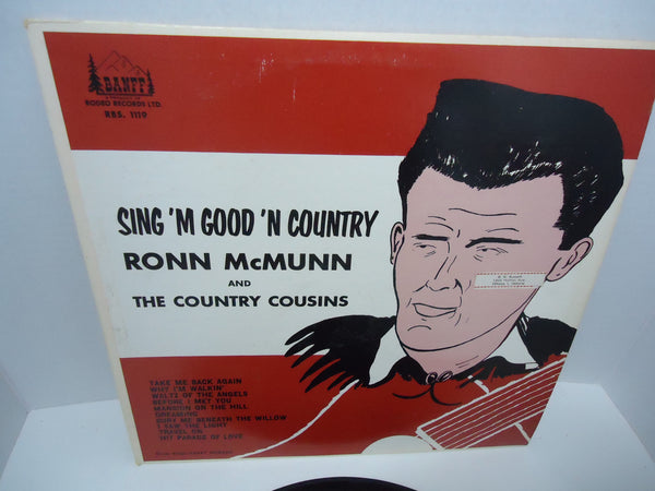 Ronn McMunn And The Country Cousins ‎– Sing 'm Good 'n Country Vinyl LP