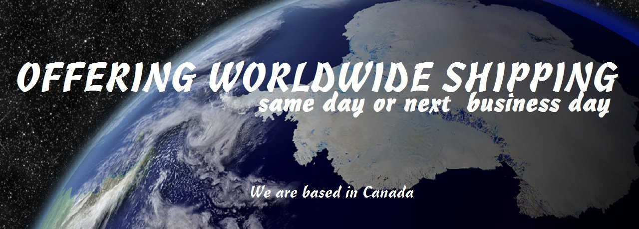 Offering Worldwide Shipping from Canada Same day or Next business day