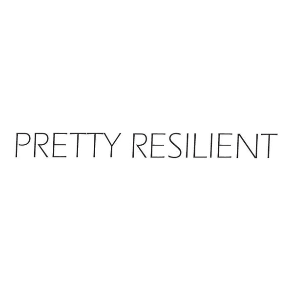 Pretty Project T-Shirt -Resilient -special edition