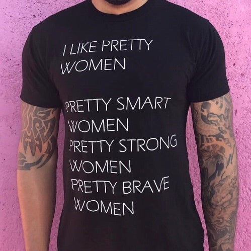 Pretty Project T-Shirt - I Like Pretty Women