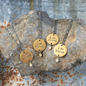 I Am Necklaces: brave, loved, strong or enough