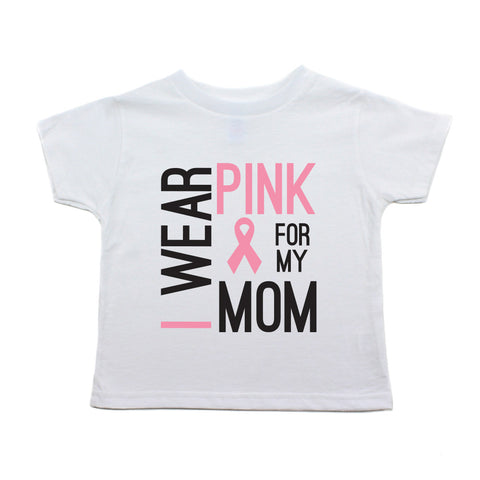 Breast Cancer Awareness Wear Pink For My Mom Toddler T-Shirt