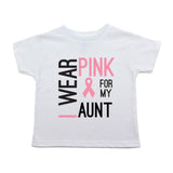 Breast Cancer Awareness I Wear Pink My Aunt Toddler T-Shirt