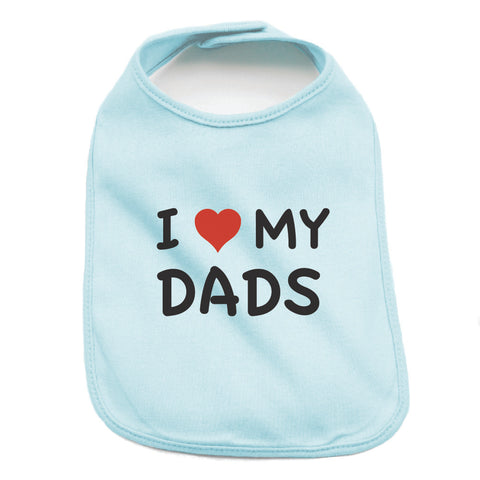 Father's Day I Love My Dads Unisex Newborn Baby Soft 100% Cotton Bibs