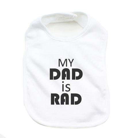Father's Day My Dad Is Rad Unisex Newborn Baby Soft 100% Cotton Bibs