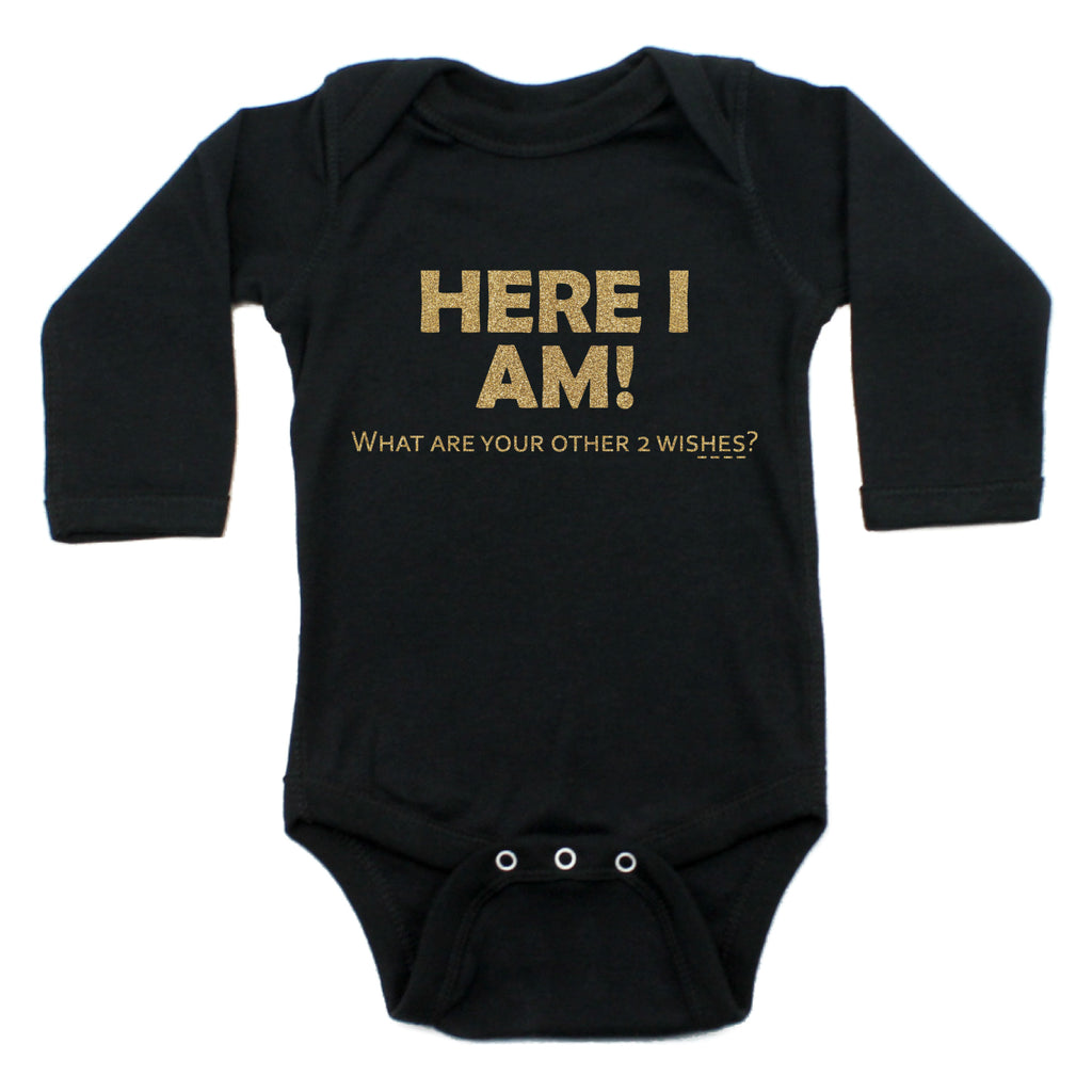 Here I Am What Are Your Other 2 Wishes Long Sleeve Bodysuit